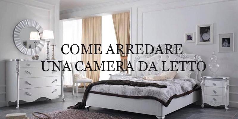 Come arredare una camera da letto: scegli il tuo stile