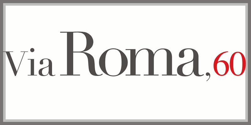 Via Roma 60: qualità e design al prezzo giusto
